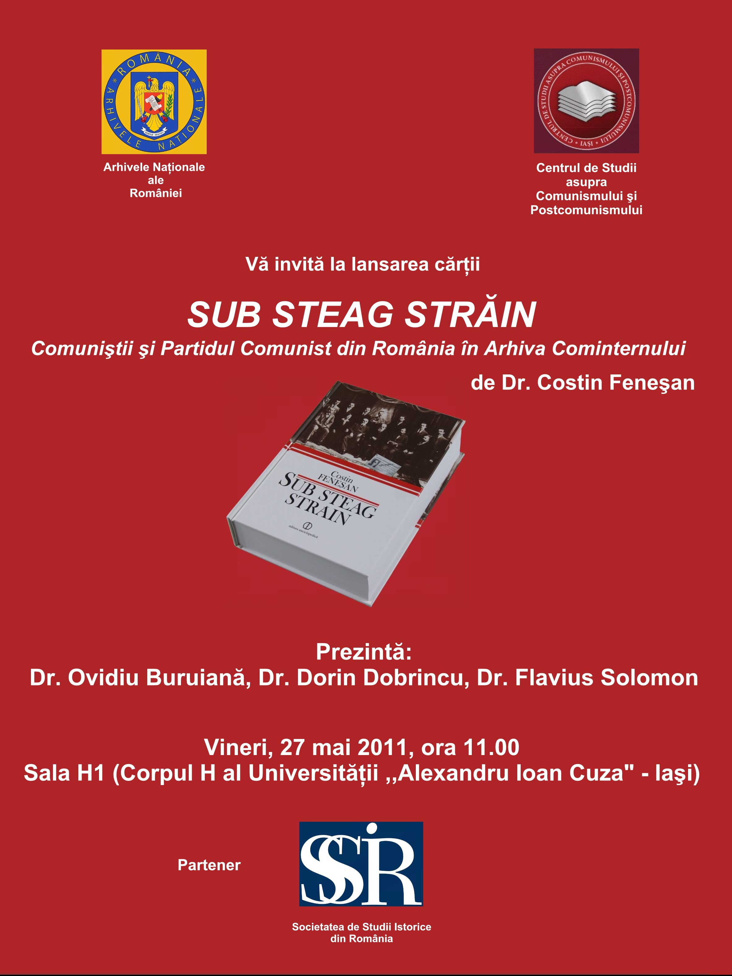 Launching of the book Costin Feneșan (ed.), Sub steag străin. Comuniştii şi Partidul Comunist din România în arhiva Kominternului (1919-1924) [Under Foreign Flags. Communists and the Communist Party in Romania in the Komintern Archives (1919-1924)]