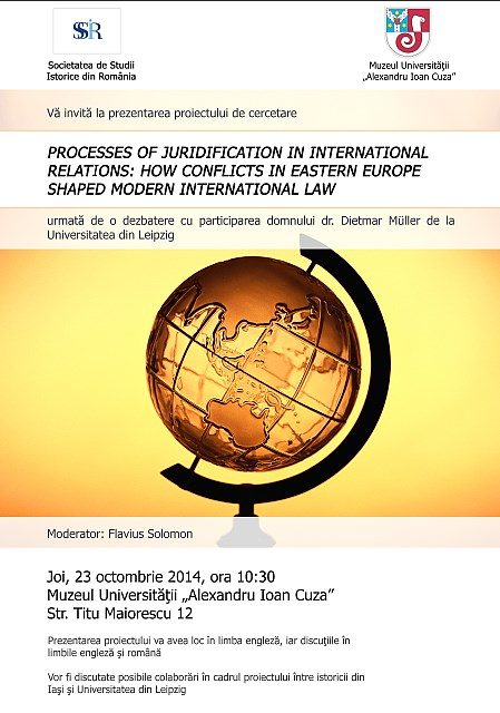 Prezentarea proiectului de cercetare Processes of Juridifacation in International Relations: How Conflicts in Eastern Europe Shaped Modern International Law